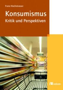 Hochstrasser_Konsumismus-Umschlag-Druck.indd